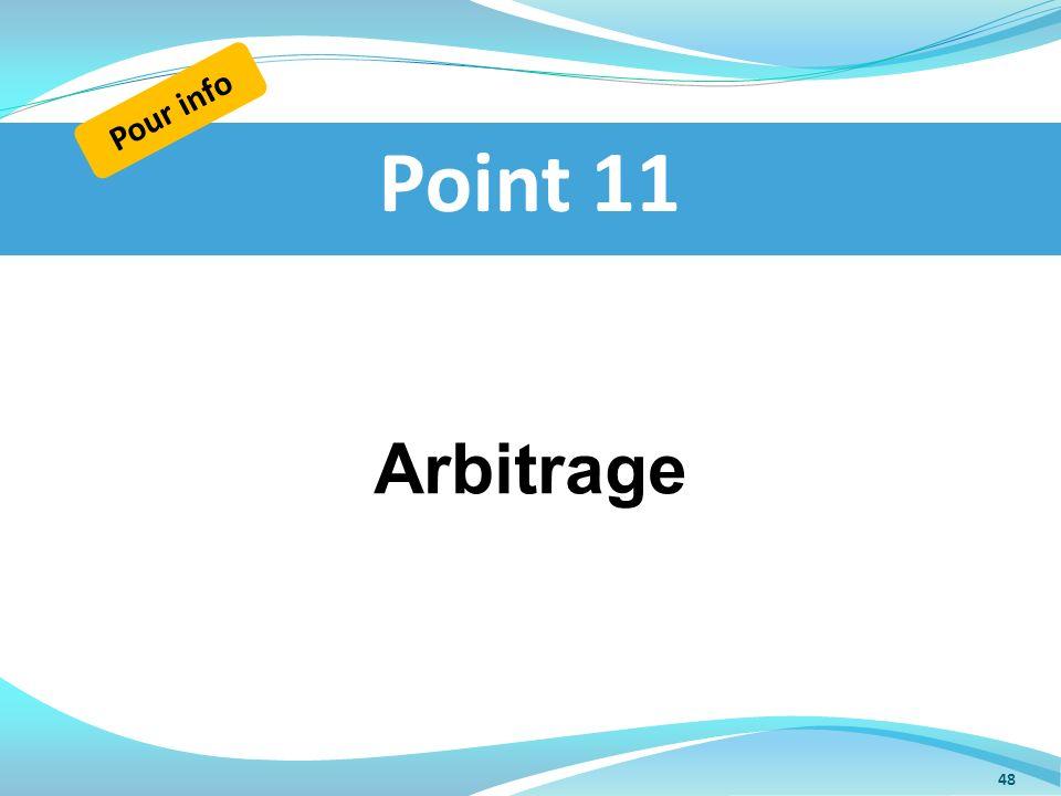 Pour info Point 11 Arbitrage