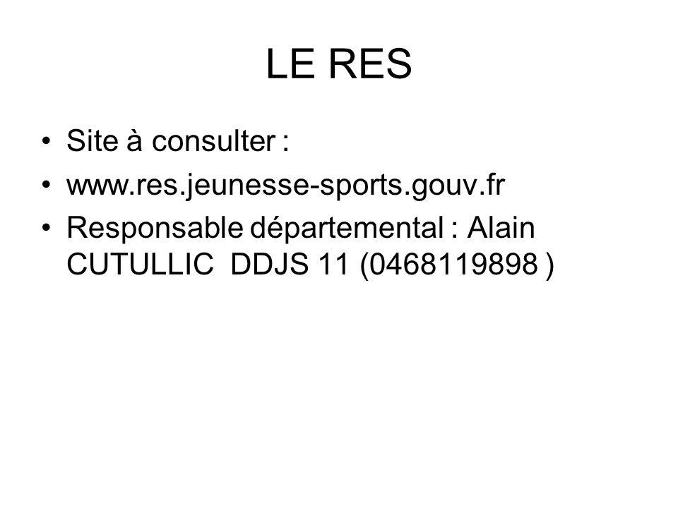 LE RES Site à consulter : www.res.jeunesse-sports.gouv.fr