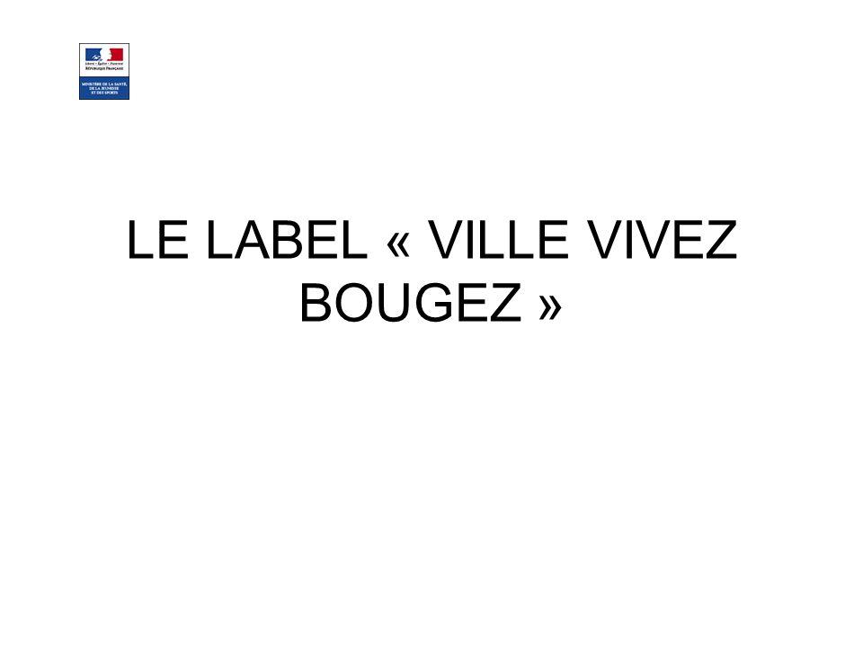 LE LABEL « VILLE VIVEZ BOUGEZ »