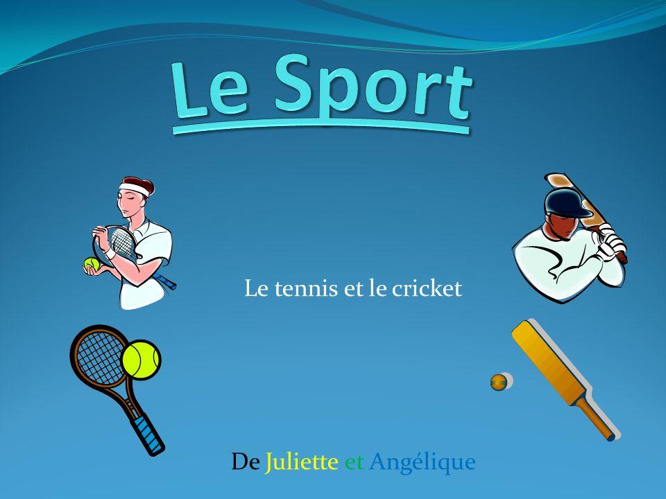 Le tennis et le cricket De Juliette et Angélique