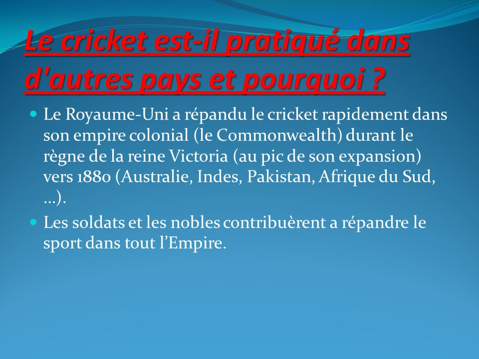 Le cricket est-il pratiqué dans d autres pays et pourquoi