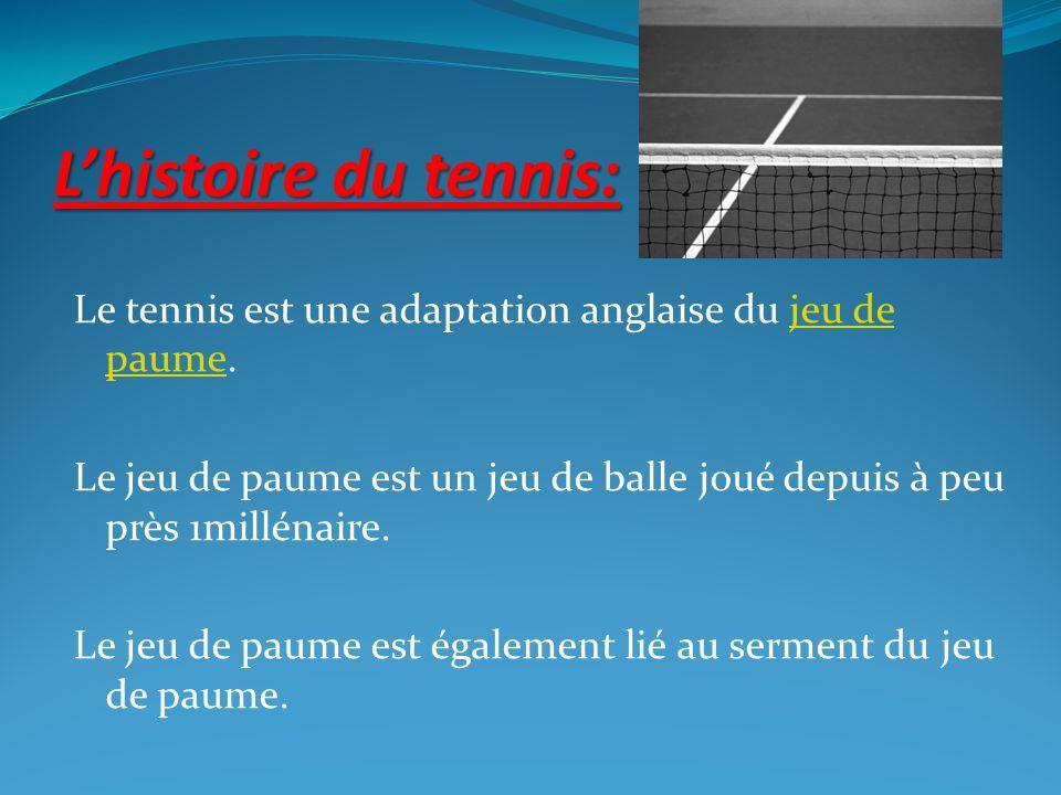 L'histoire du tennis: Le tennis est une adaptation anglaise du jeu de paume.