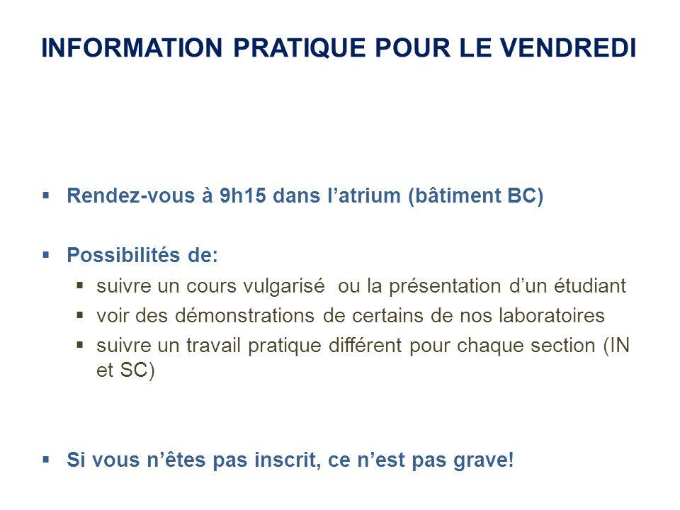 INFORMATION PRATIQUE POUR LE VENDREDI