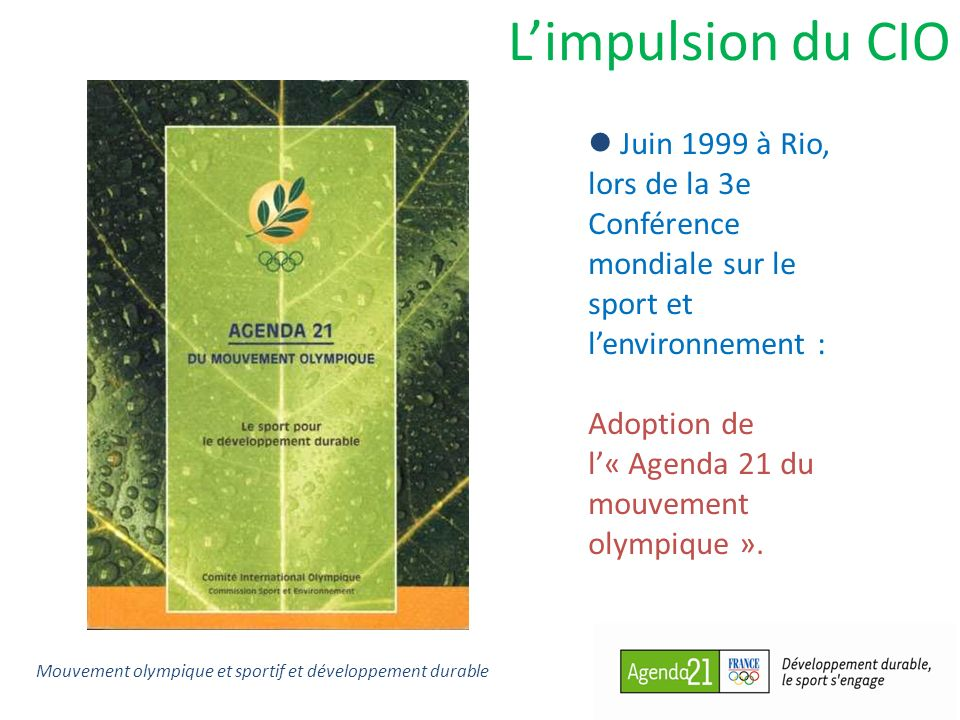 L'impulsion du CIO Juin 1999 à Rio, lors de la 3e Conférence mondiale sur le sport et l'environnement :