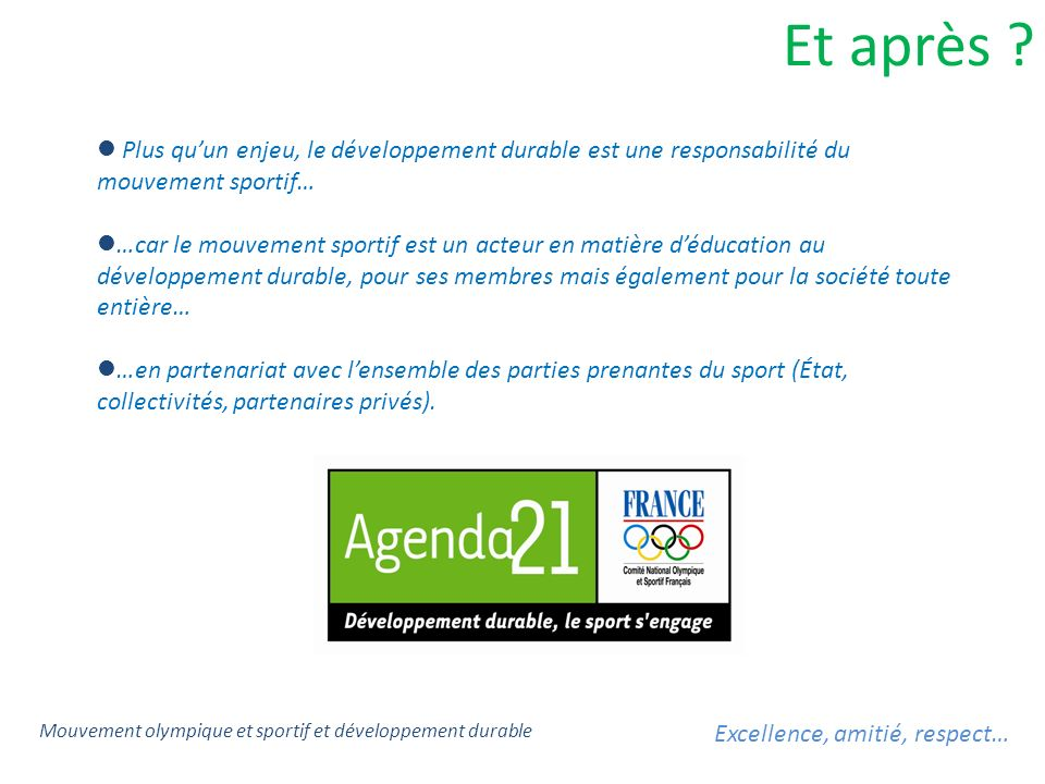 Et après Plus qu'un enjeu, le développement durable est une responsabilité du mouvement sportif…
