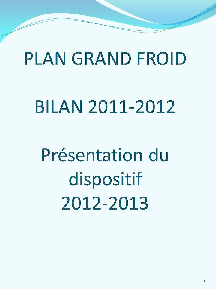 PLAN GRAND FROID BILAN 2011-2012 Présentation du dispositif 2012-2013