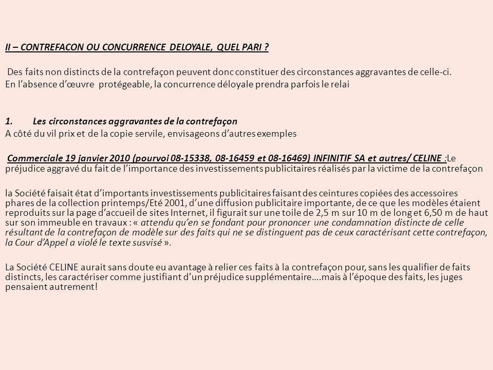 II – CONTREFACON OU CONCURRENCE DELOYALE, QUEL PARI