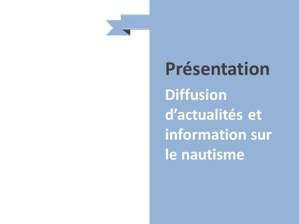 Présentation Diffusion d'actualités et information sur le nautisme