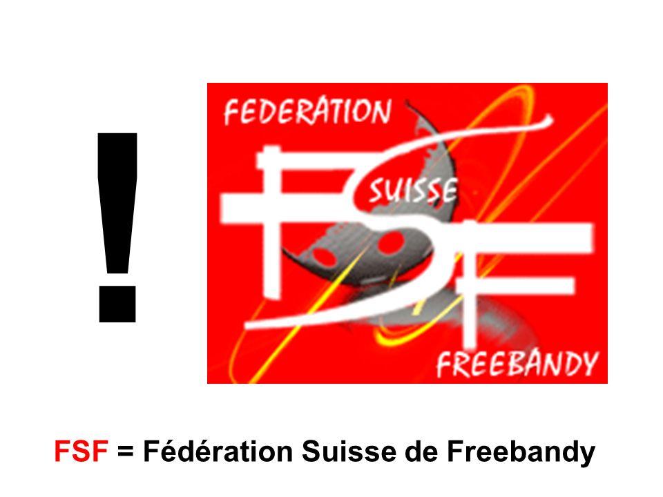 ! FSF = Fédération Suisse de Freebandy