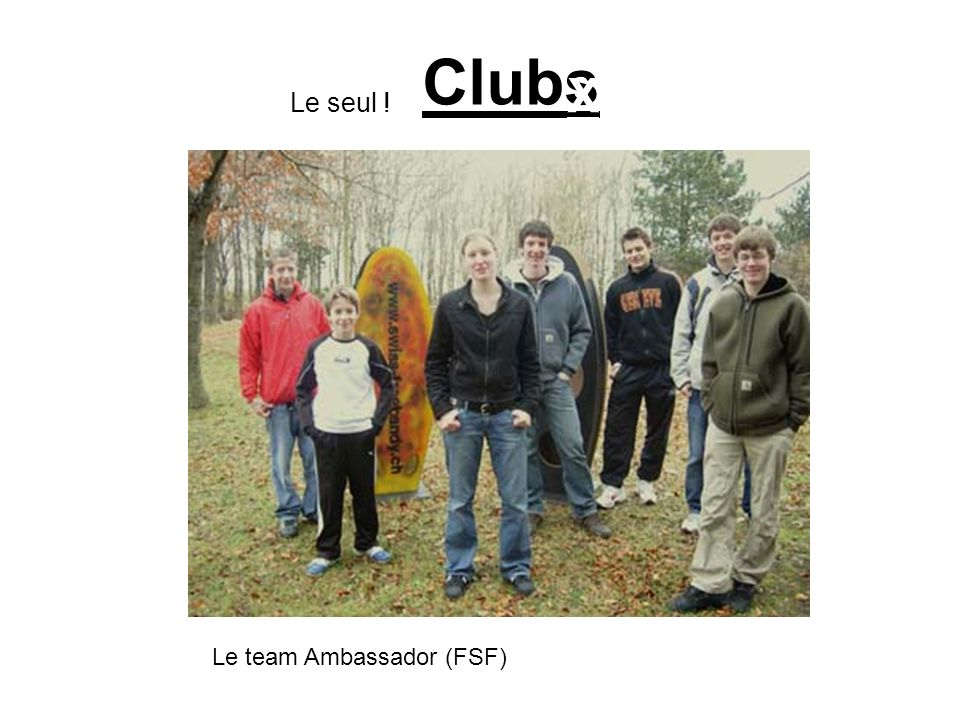 Clubs Le seul ! X Le team Ambassador (FSF)