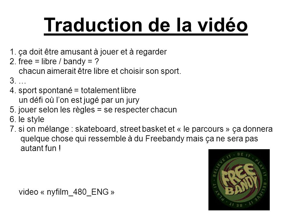 Traduction de la vidéo 1. ça doit être amusant à jouer et à regarder