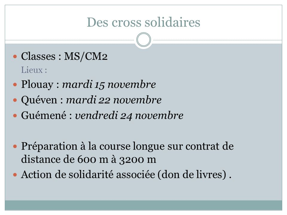 Des cross solidaires Classes : MS/CM2 Plouay : mardi 15 novembre