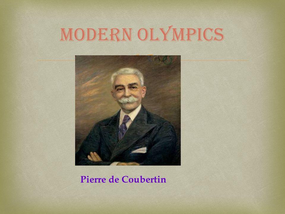 MODERN OLYMPICS Pierre de Coubertin