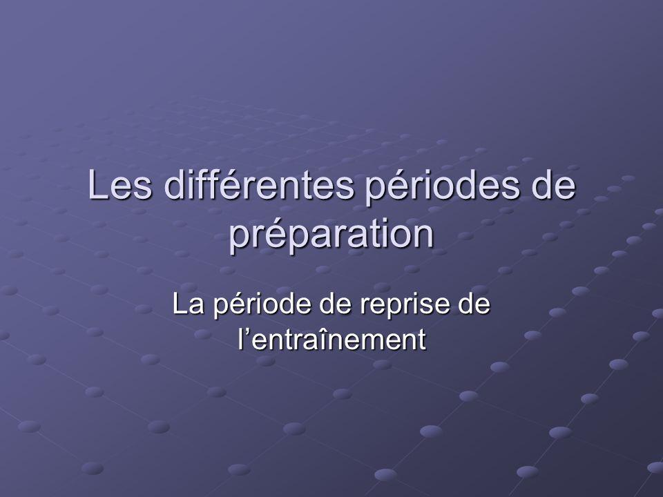 Les différentes périodes de préparation