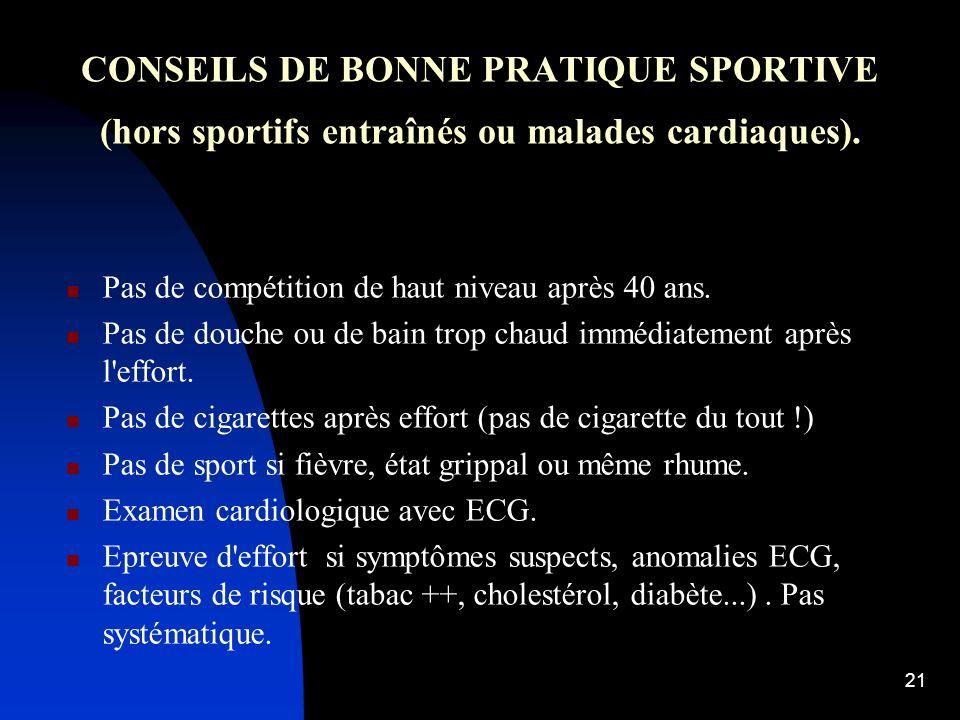 CONSEILS DE BONNE PRATIQUE SPORTIVE (hors sportifs entraînés ou malades cardiaques).