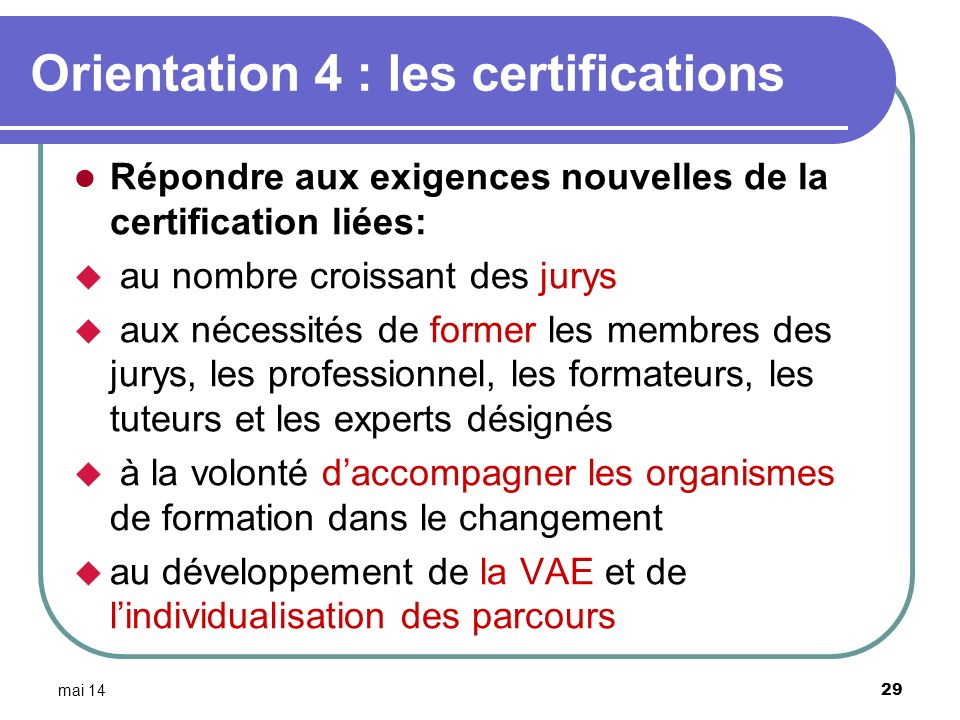 Orientation 4 : les certifications
