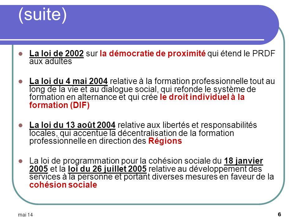 (suite) La loi de 2002 sur la démocratie de proximité qui étend le PRDF aux adultes.