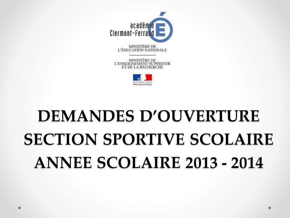 DEMANDES D'OUVERTURE SECTION SPORTIVE SCOLAIRE ANNEE SCOLAIRE 2013 - 2014