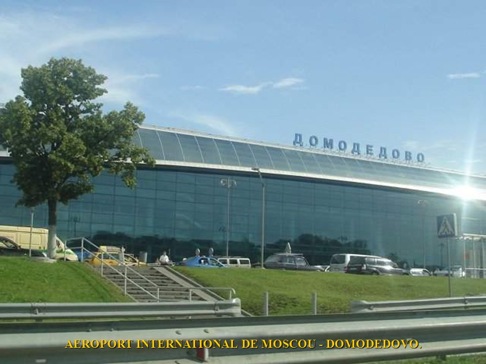 AEROPORT INTERNATIONAL DE MOSCOU - DOMODEDOVO.