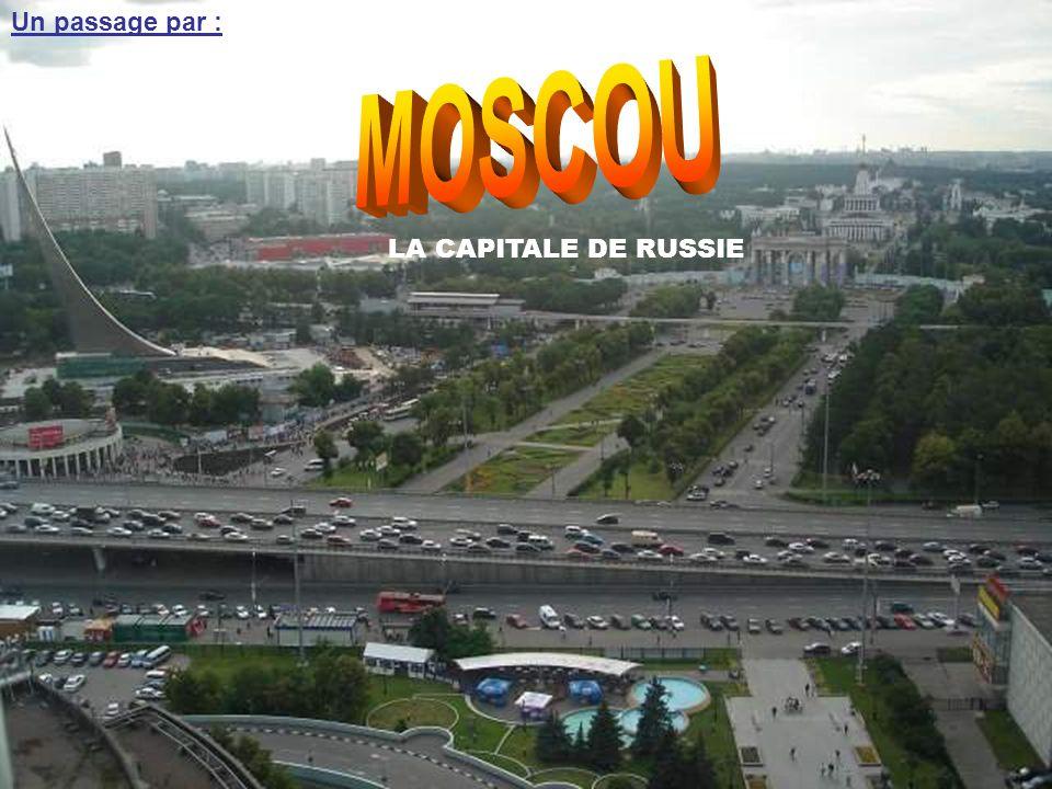 Un passage par : MOSCOU LA CAPITALE DE RUSSIE
