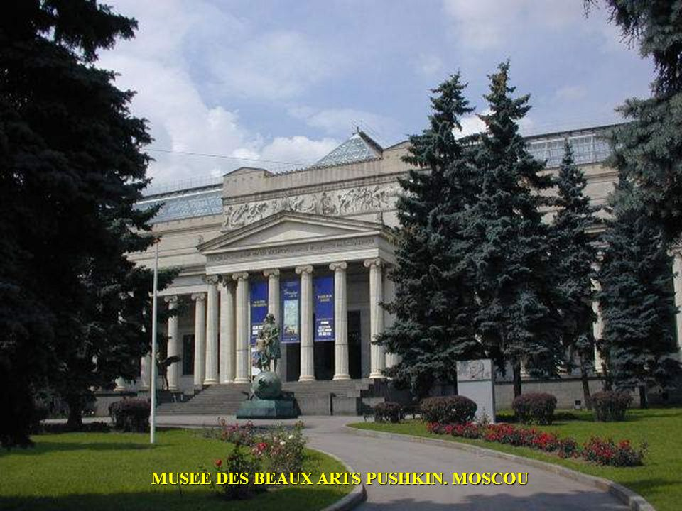 MUSEE DES BEAUX ARTS PUSHKIN. MOSCOU