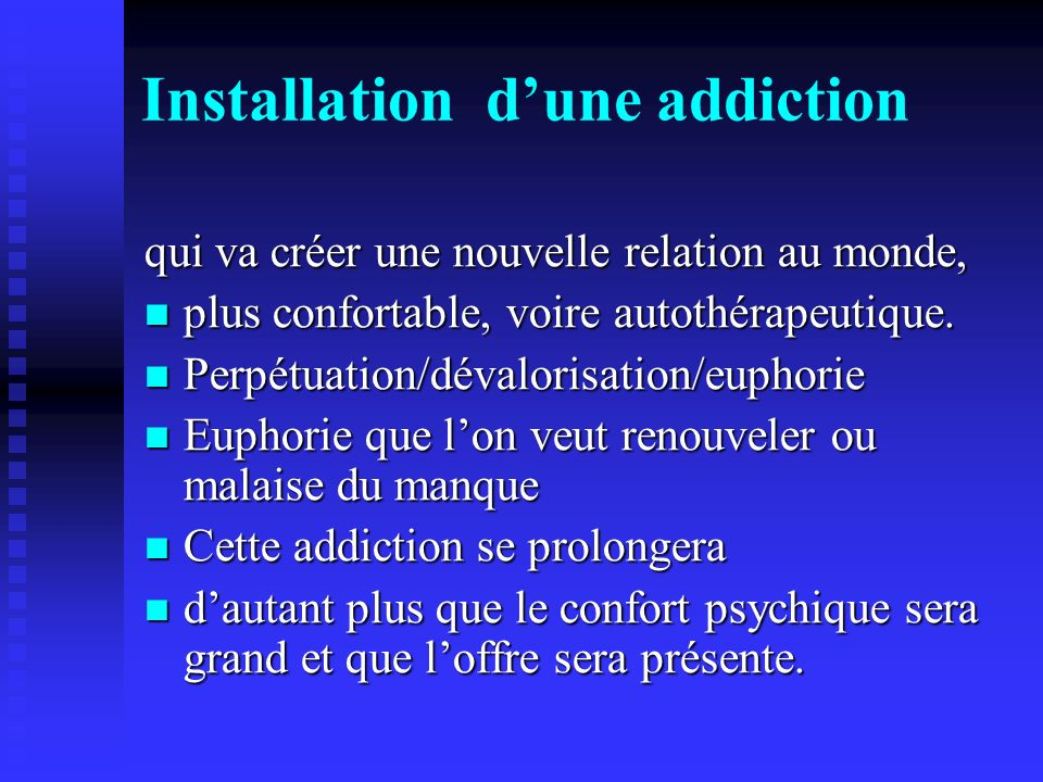 Installation d'une addiction