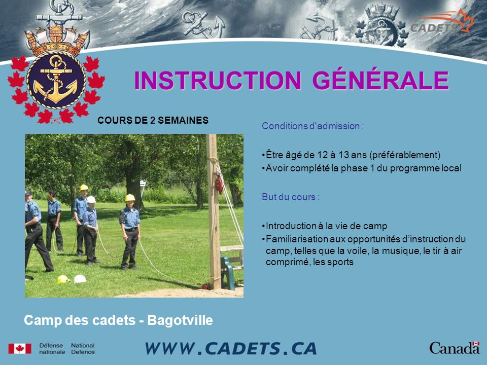 INSTRUCTION GÉNÉRALE Camp des cadets - Bagotville COURS DE 2 SEMAINES