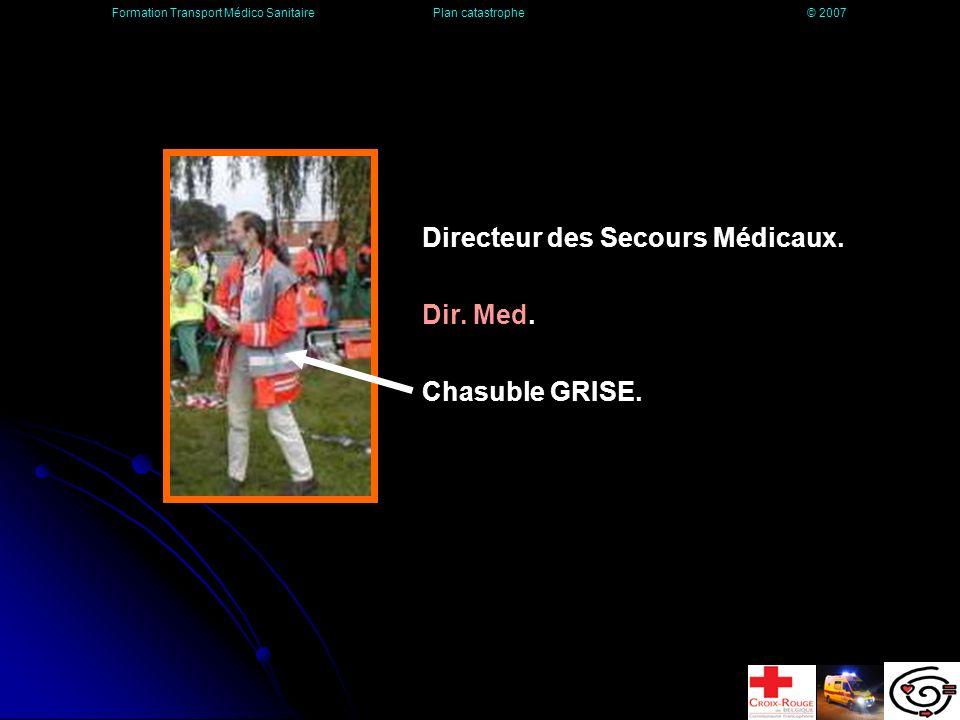 Directeur des Secours Médicaux. Dir. Med. Chasuble GRISE.