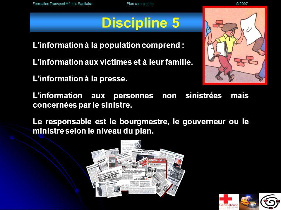 Discipline 5 L information à la population comprend :