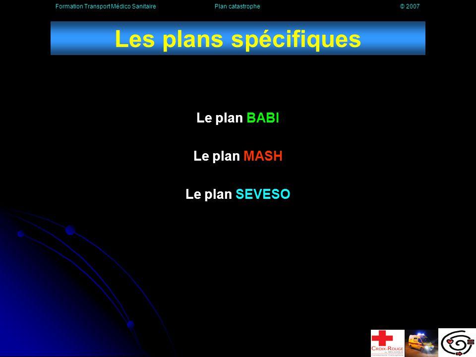Les plans spécifiques Le plan BABI Le plan MASH Le plan SEVESO