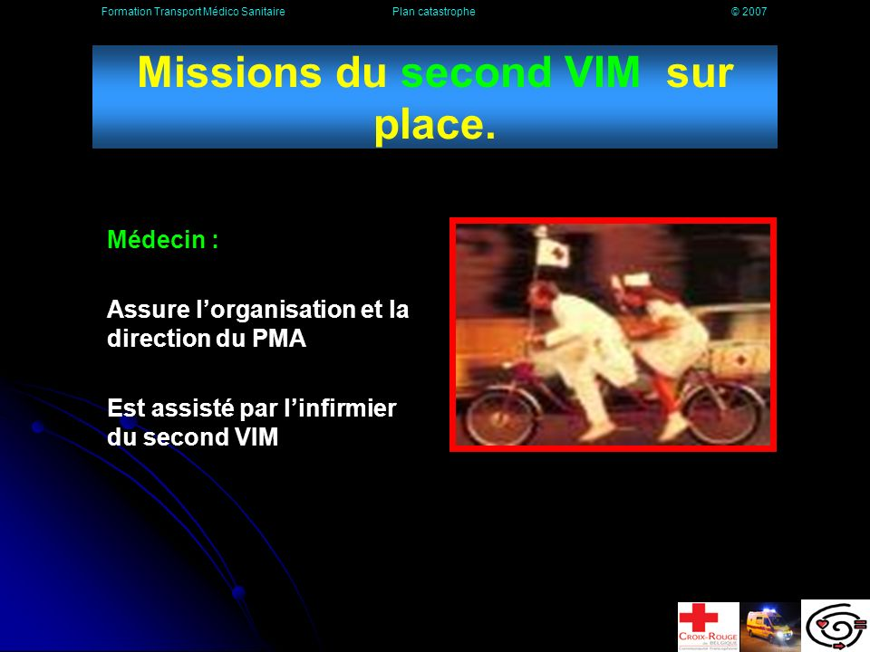 Missions du second VIM sur place.