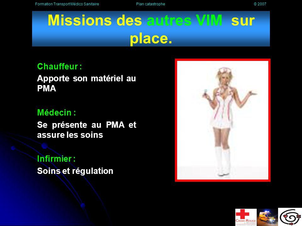 Missions des autres VIM sur place.