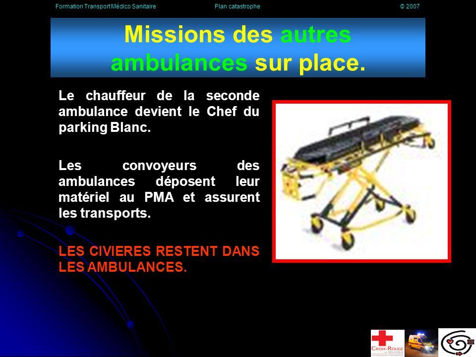 Missions des autres ambulances sur place.