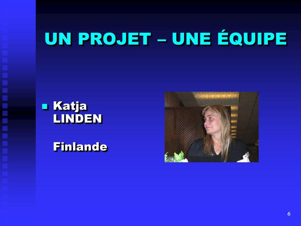 UN PROJET – UNE ÉQUIPE Katja LINDEN Finlande