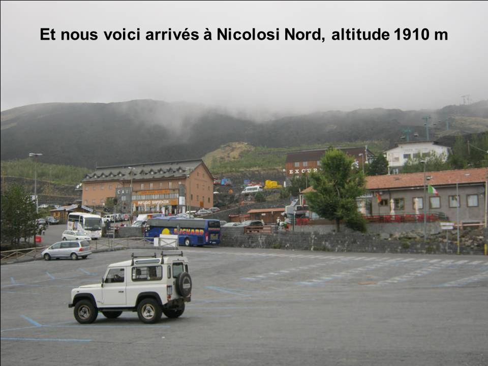 Et nous voici arrivés à Nicolosi Nord, altitude 1910 m