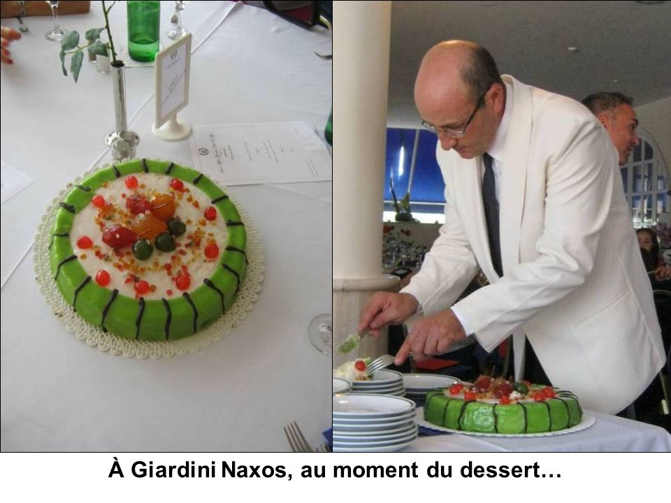 À Giardini Naxos, au moment du dessert…