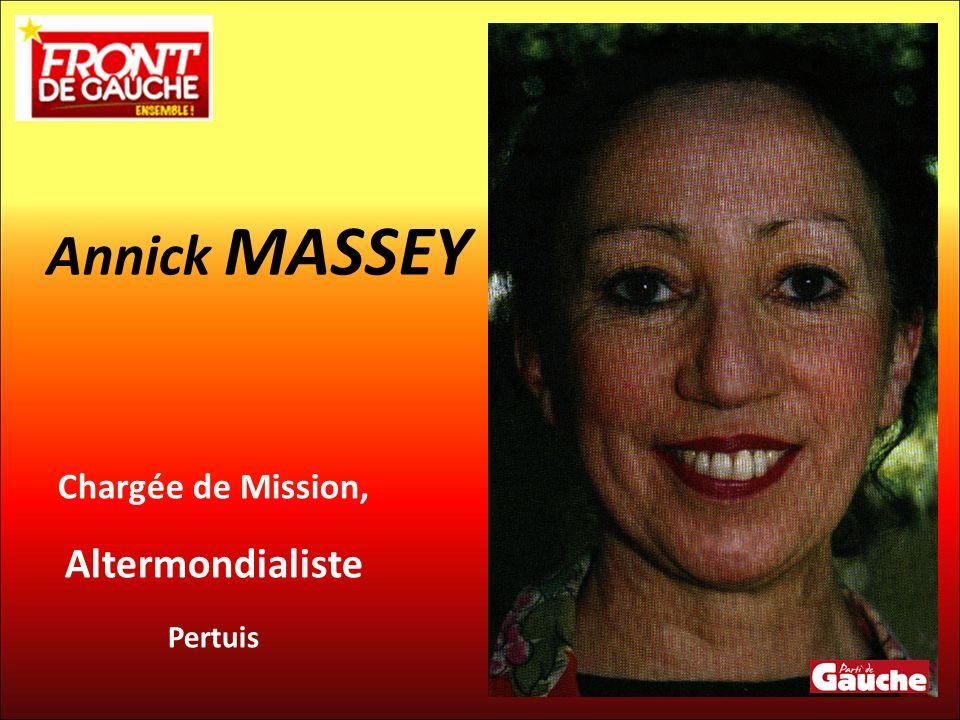 Annick MASSEY Chargée de Mission, Altermondialiste Pertuis 7