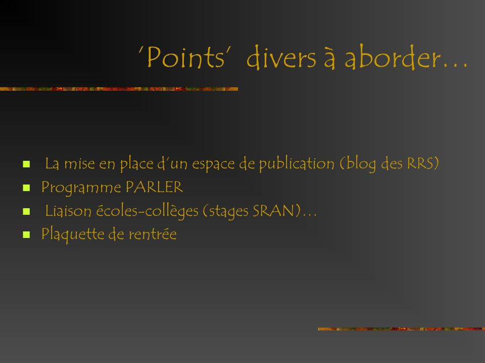 'Points' divers à aborder…