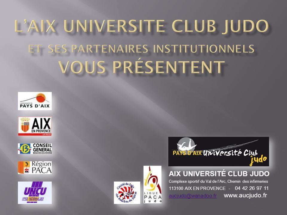 L'AIX UNIVERSITE CLUB JUDO et ses partenaires institutionnels VOUS PRÉSENTENT