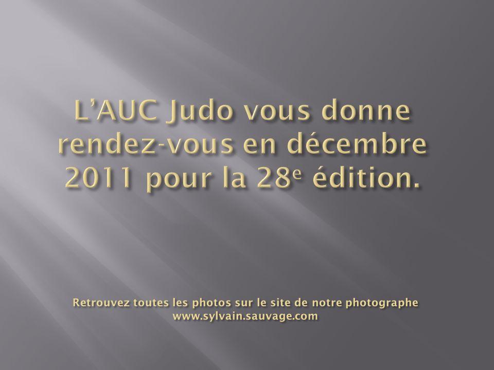 L'AUC Judo vous donne rendez-vous en décembre 2011 pour la 28e édition.