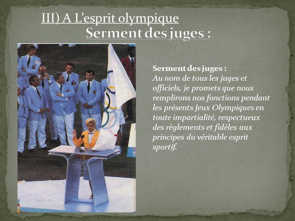Serment des juges : III) A L'esprit olympique Serment des juges :