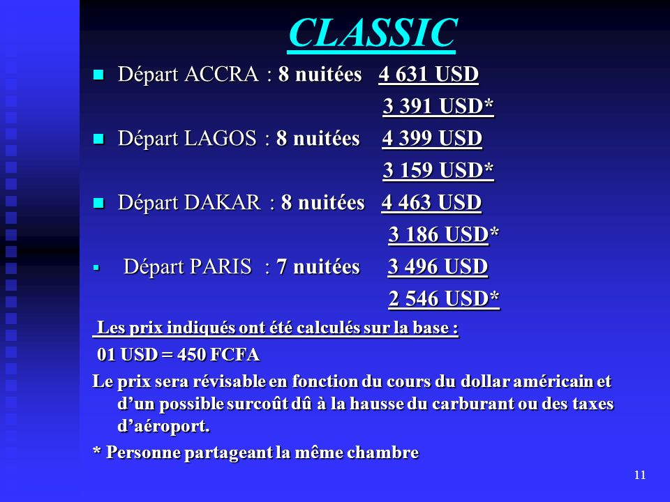CLASSIC Départ ACCRA : 8 nuitées 4 631 USD 3 391 USD*
