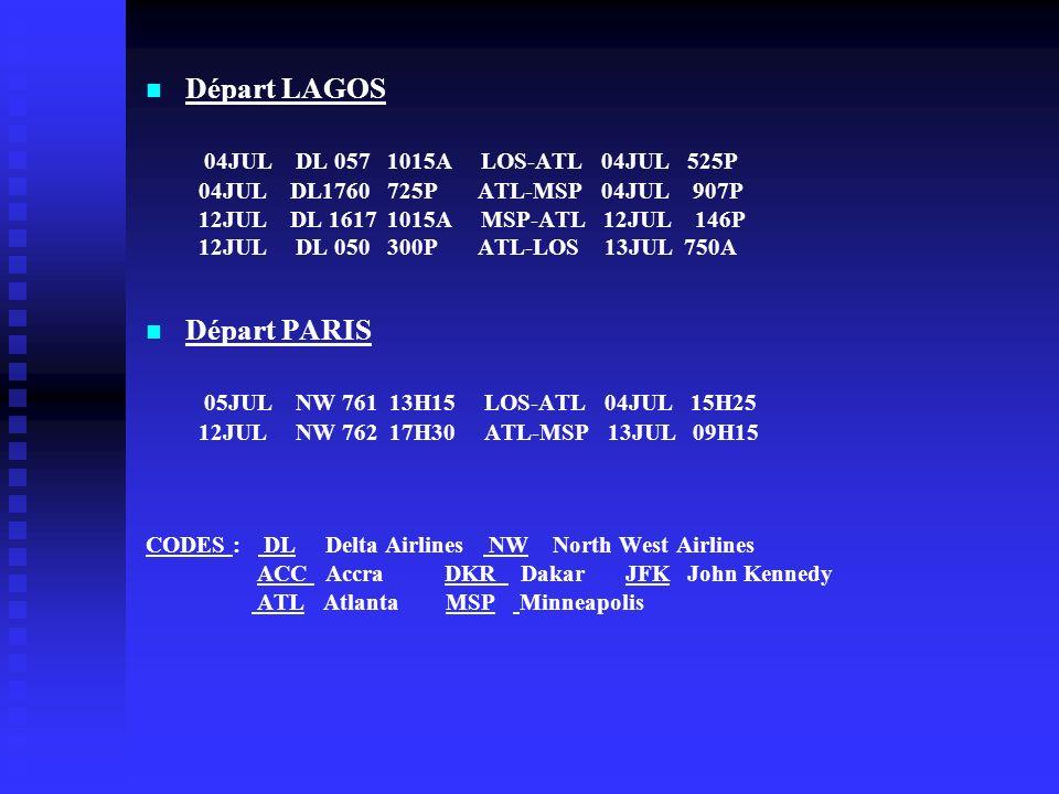 . Départ LAGOS 04JUL DL 057 1015A LOS-ATL 04JUL 525P Départ PARIS