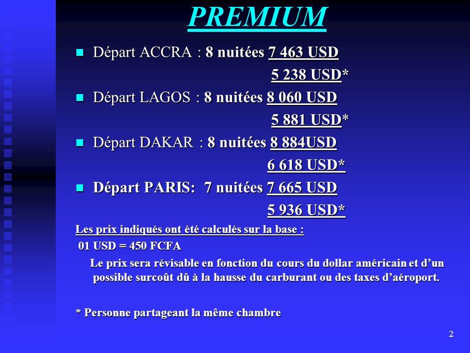 PREMIUM Départ ACCRA : 8 nuitées 7 463 USD 5 238 USD*
