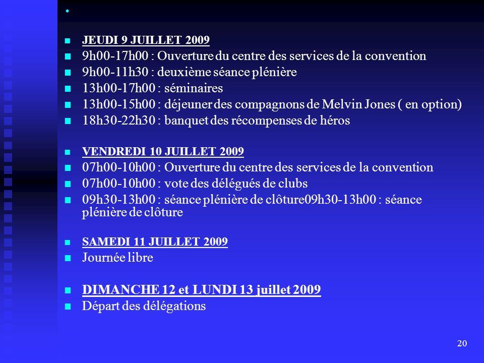 . 9h00-17h00 : Ouverture du centre des services de la convention