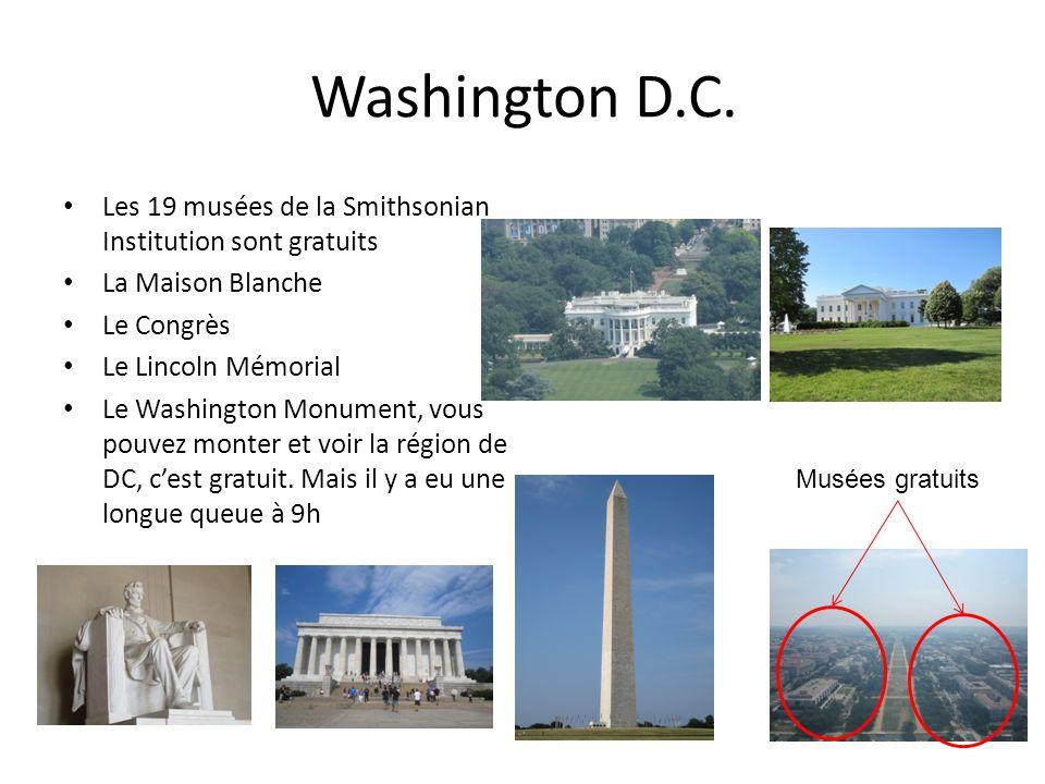 Washington D.C. Les 19 musées de la Smithsonian Institution sont gratuits. La Maison Blanche. Le Congrès.
