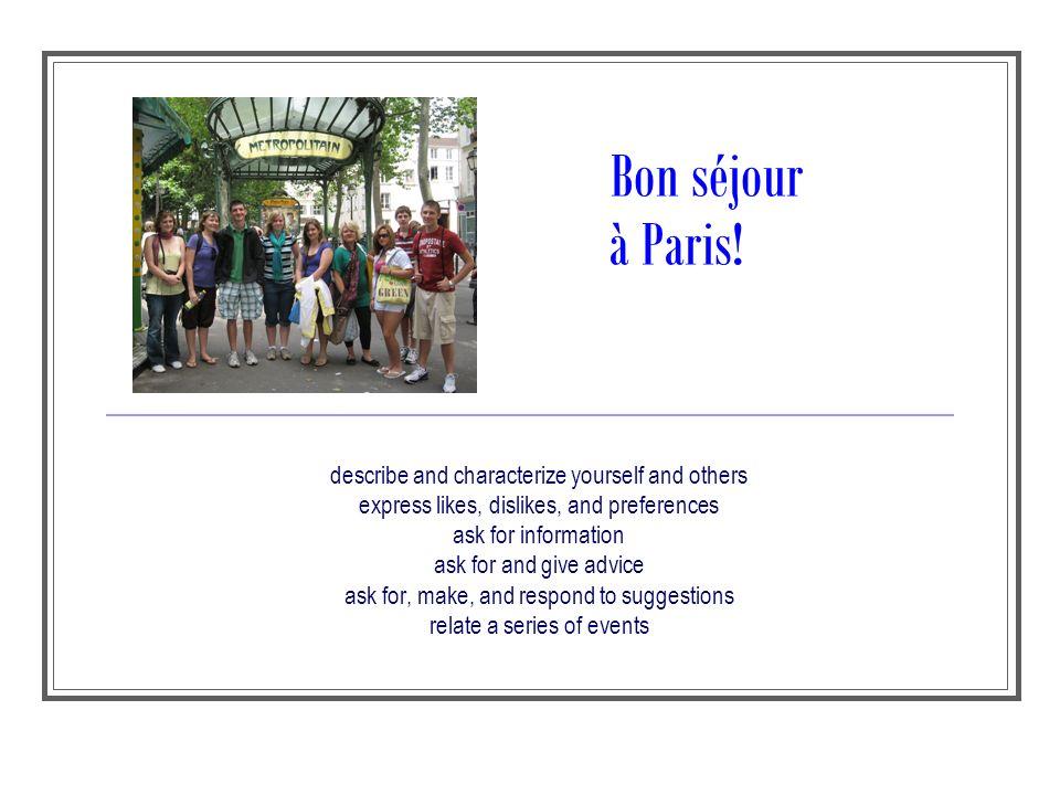 Bon séjour à Paris! describe and characterize yourself and others