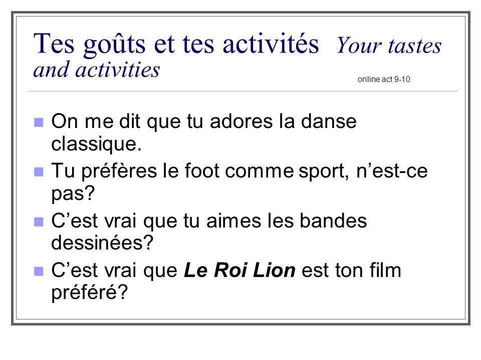 Tes goûts et tes activités Your tastes and activities
