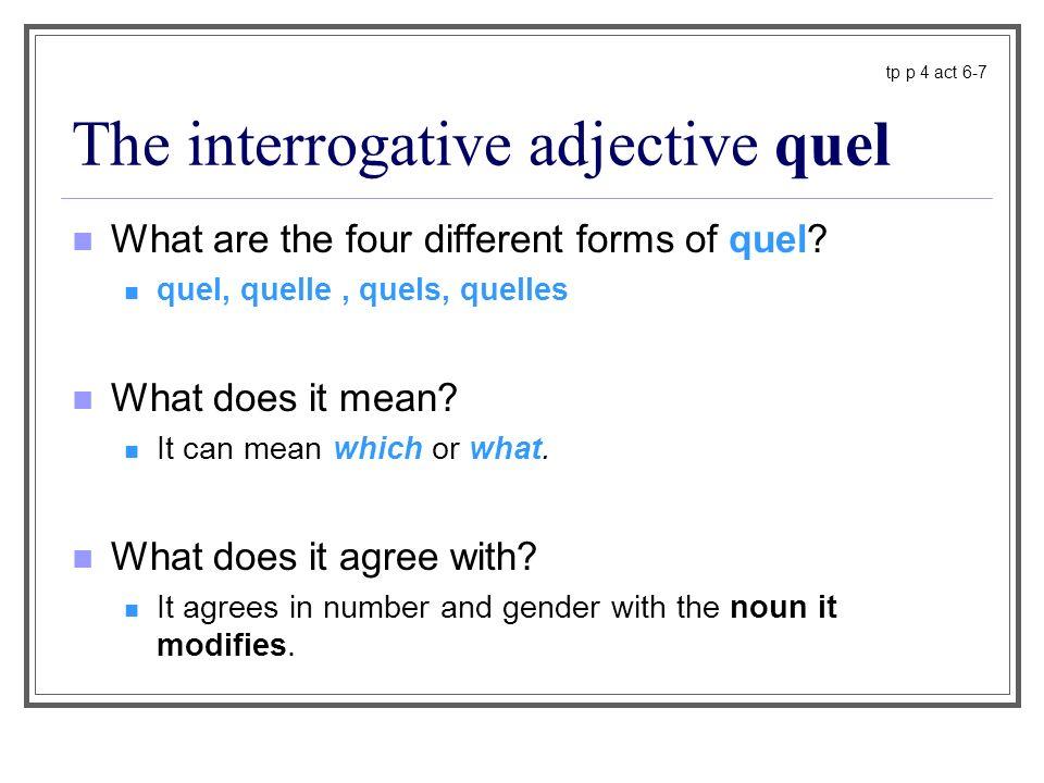 The interrogative adjective quel