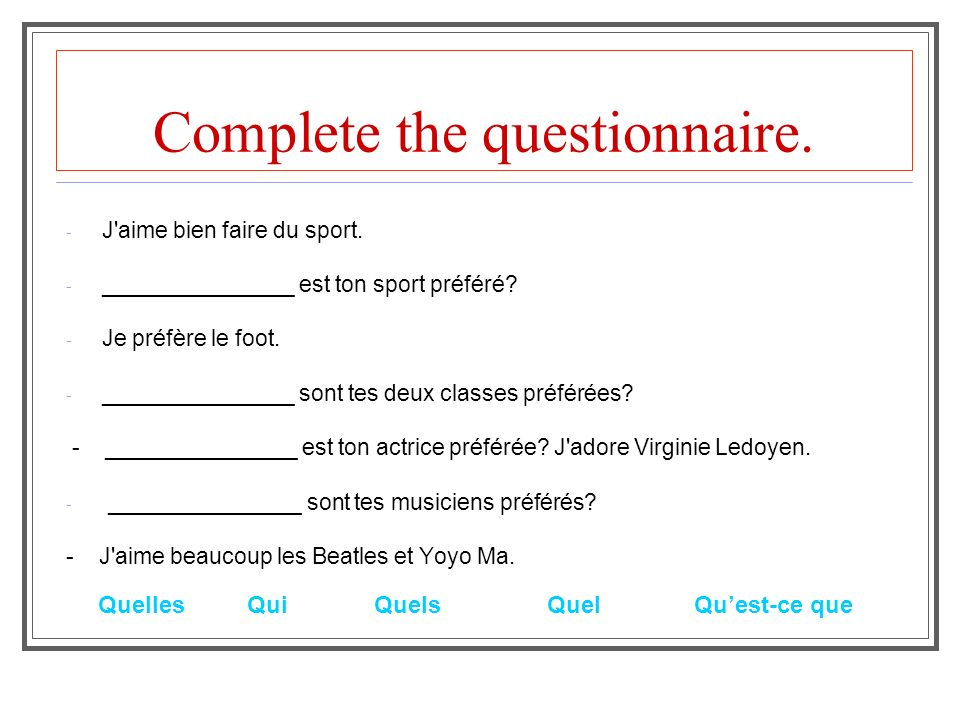 Complete the questionnaire.